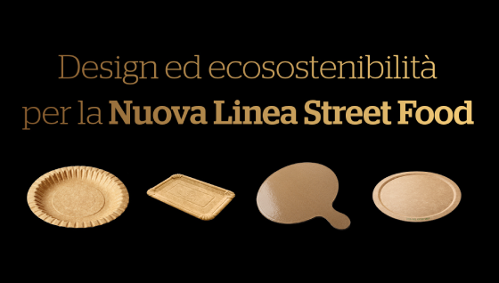 Design and eco-sustainability for the New Street Food Range by Artigian Carta